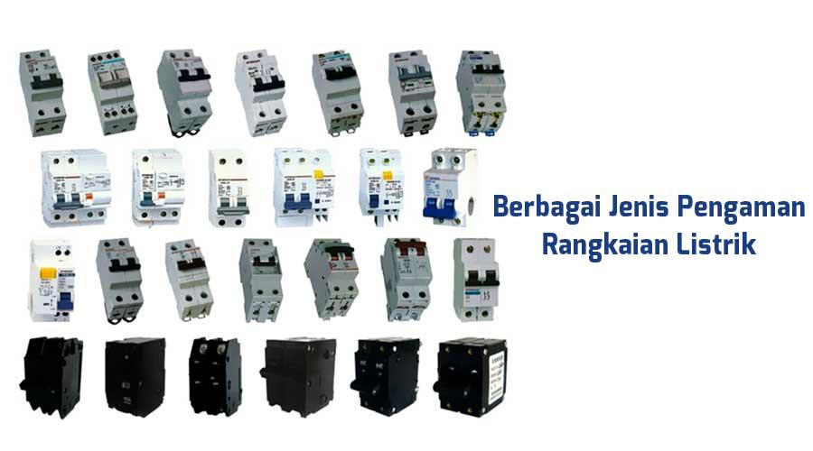 mengenal-berbagai-jenis-pengaman-rangkaian-listrik